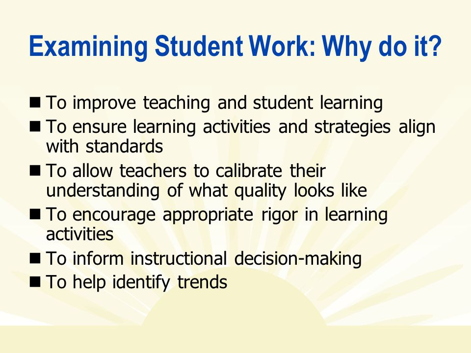 Examining Student Work: Why do it