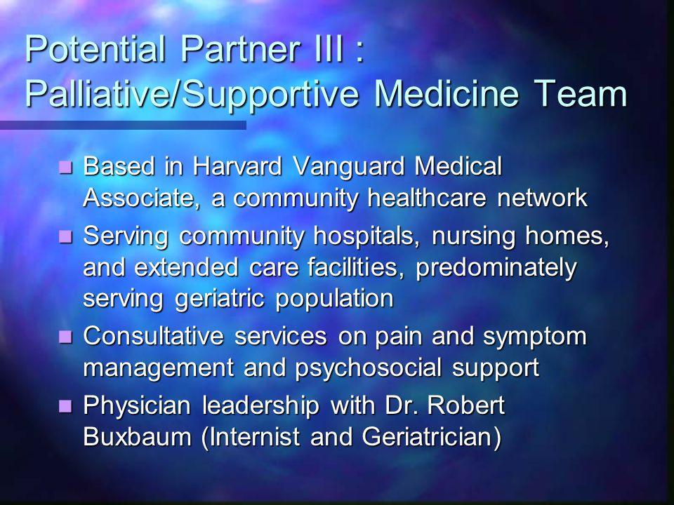 Potential Partner III : Palliative/Supportive Medicine Team