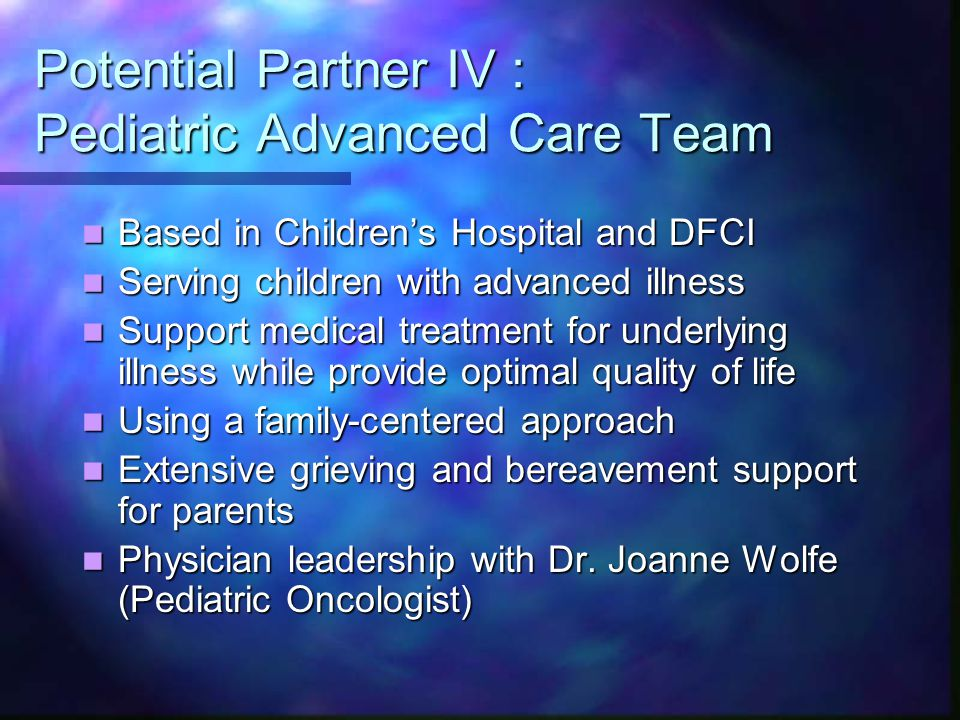 Potential Partner IV : Pediatric Advanced Care Team