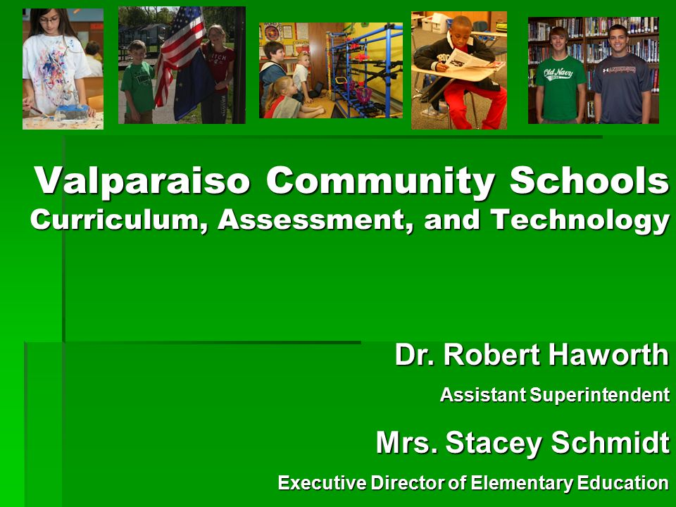 Valparaiso Community Schools Curriculum, Assessment, and Technology