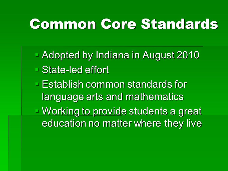 Common Core Standards Adopted by Indiana in August 2010