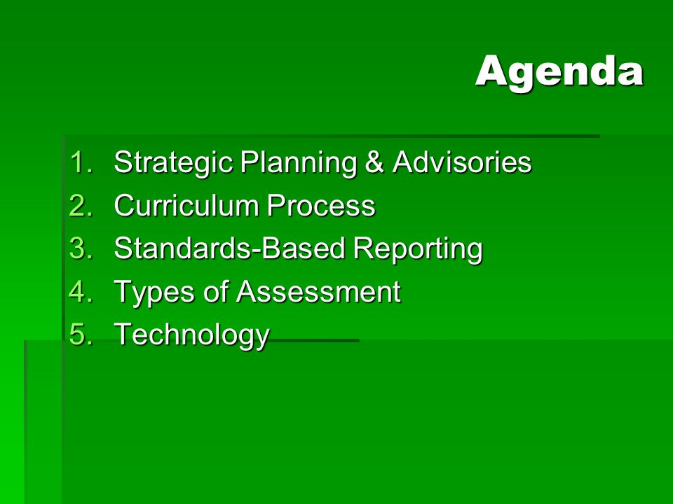 Agenda Strategic Planning & Advisories Curriculum Process