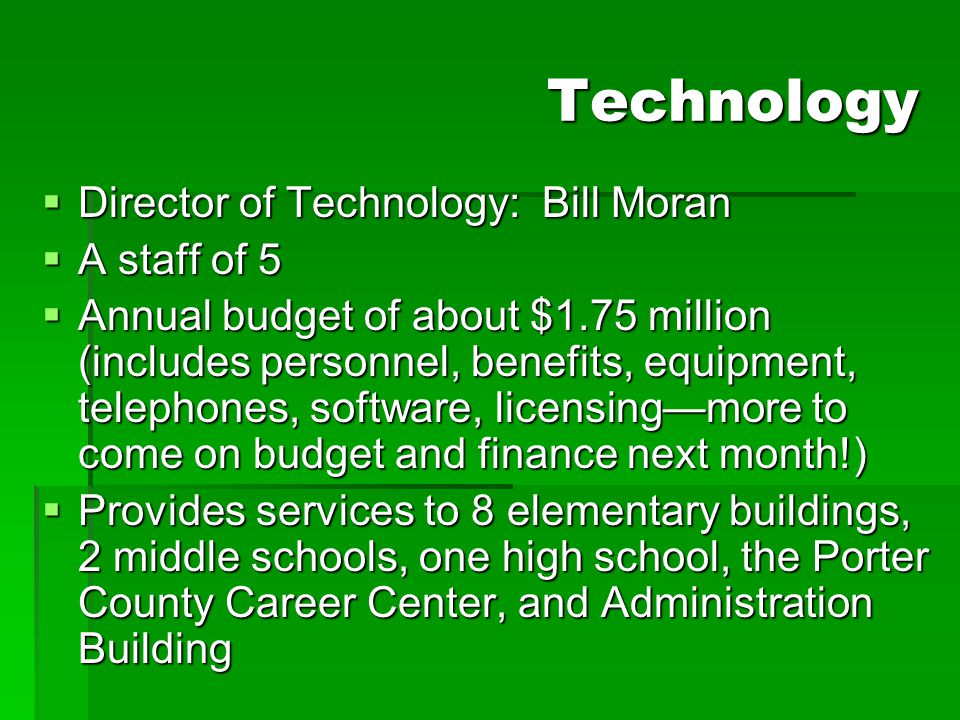 Technology Director of Technology: Bill Moran A staff of 5