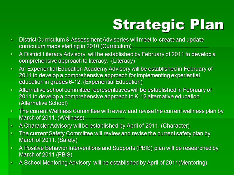 Strategic Plan District Curriculum & Assessment Advisories will meet to create and update curriculum maps starting in 2010 (Curriculum)