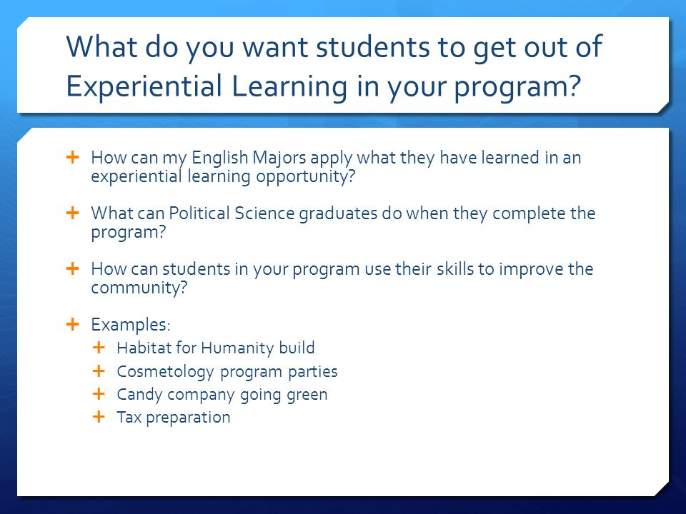 What do you want students to get out of Experiential Learning in your program