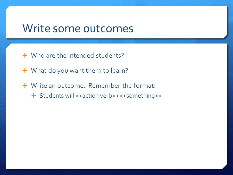 Write some outcomes Who are the intended students