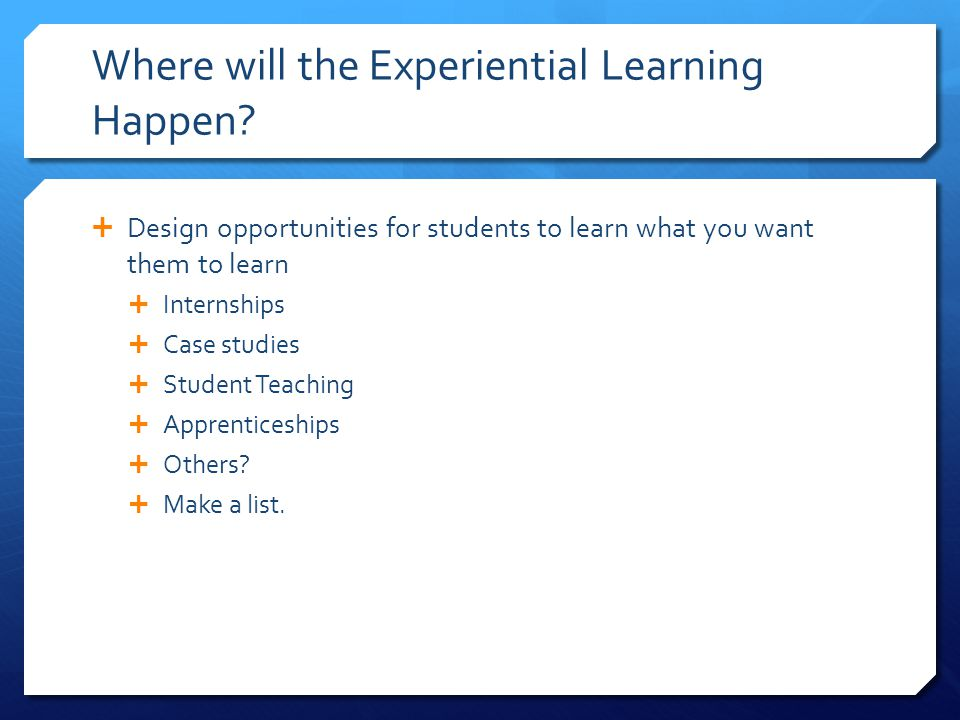 Where will the Experiential Learning Happen