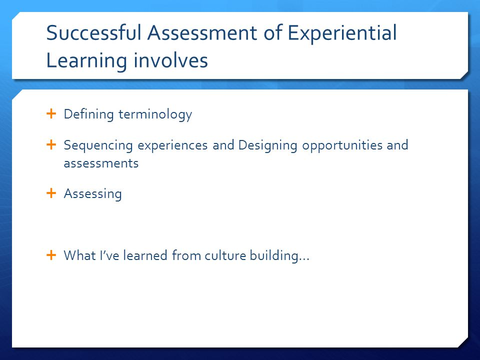 Successful Assessment of Experiential Learning involves