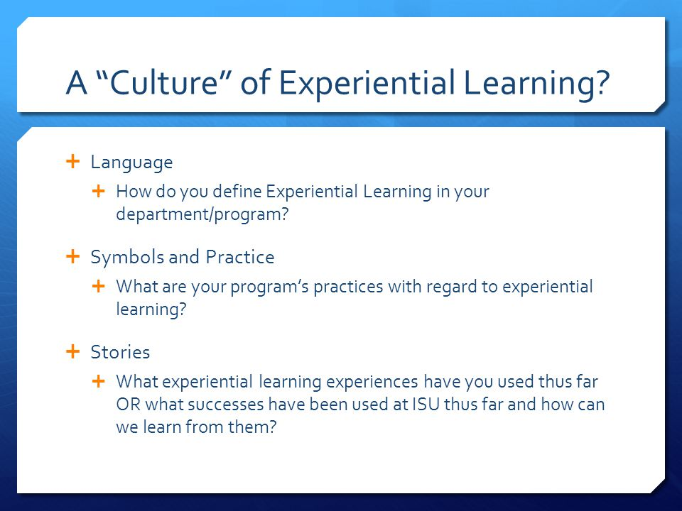 A Culture of Experiential Learning