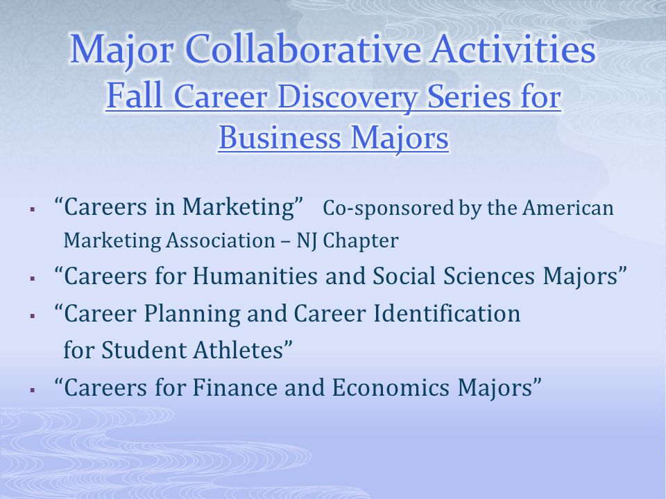 Major Collaborative Activities Fall Career Discovery Series for Business Majors