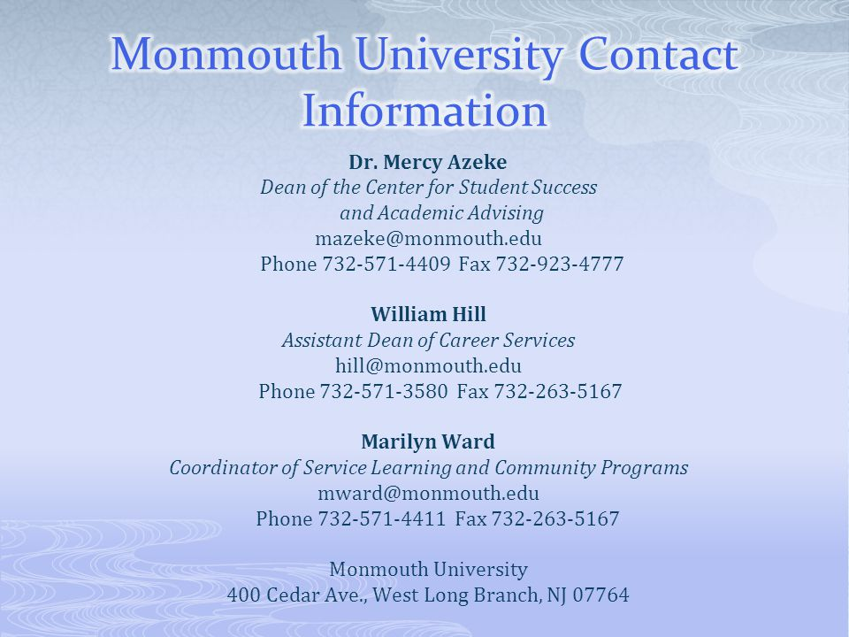Monmouth University Contact Information Dr. Mercy Azeke. Dean of the Center for Student Success. and Academic Advising.