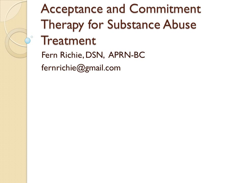 Acceptance and Commitment Therapy for Substance Abuse Treatment