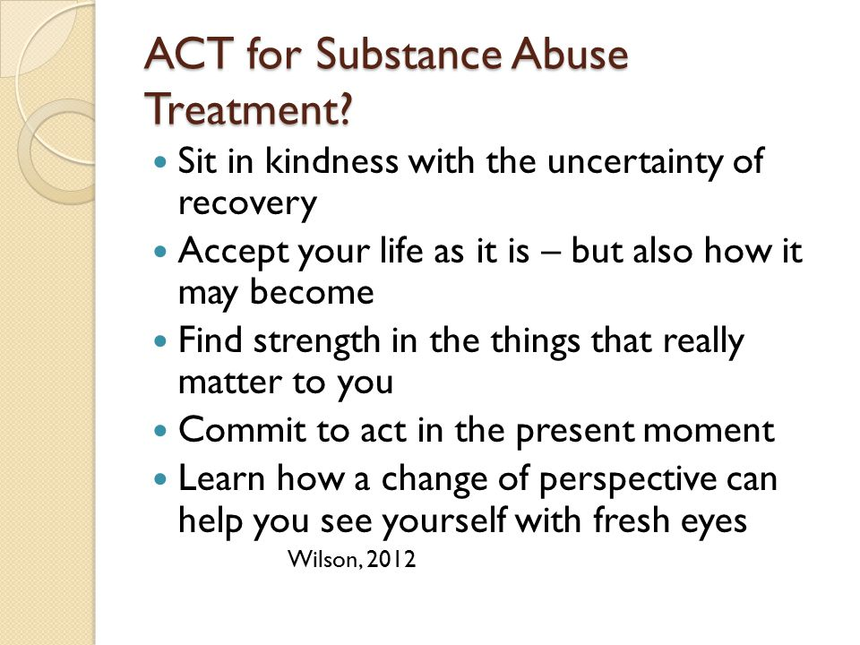 ACT for Substance Abuse Treatment