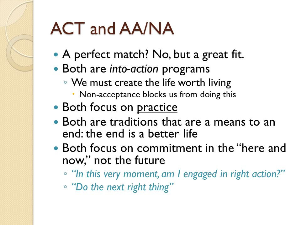 ACT and AA/NA A perfect match No, but a great fit.