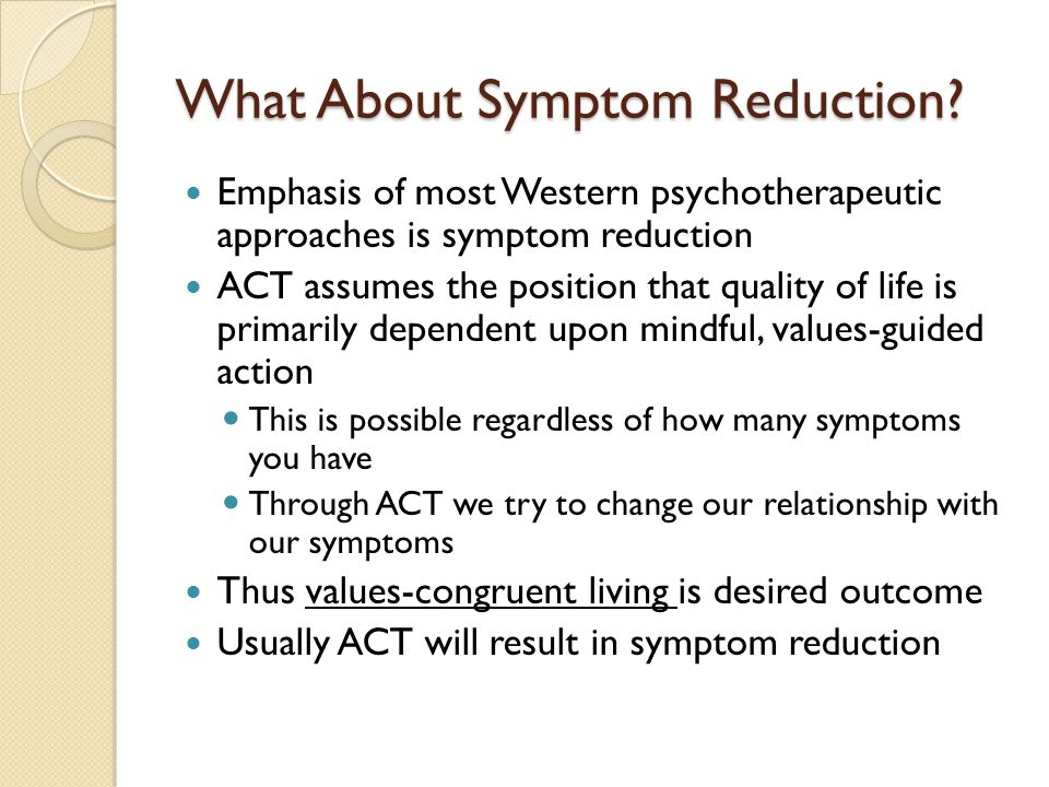 What About Symptom Reduction