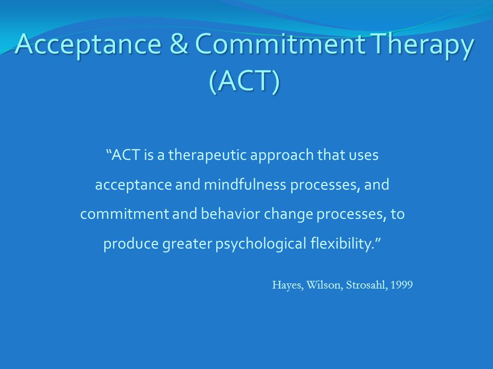 Acceptance & Commitment Therapy (ACT)
