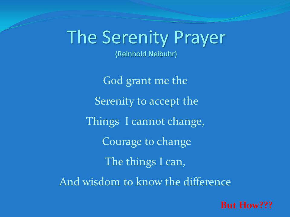 The Serenity Prayer (Reinhold Neibuhr)