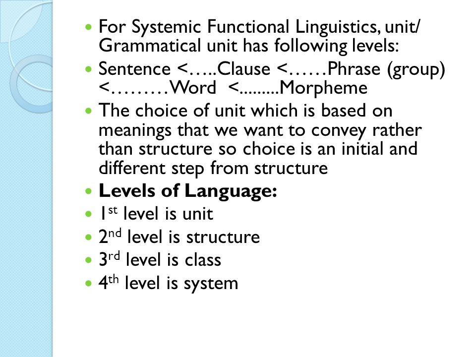 For Systemic Functional Linguistics, unit/ Grammatical unit has following levels: