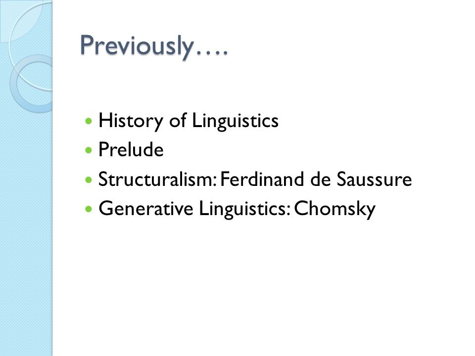 Previously…. History of Linguistics Prelude