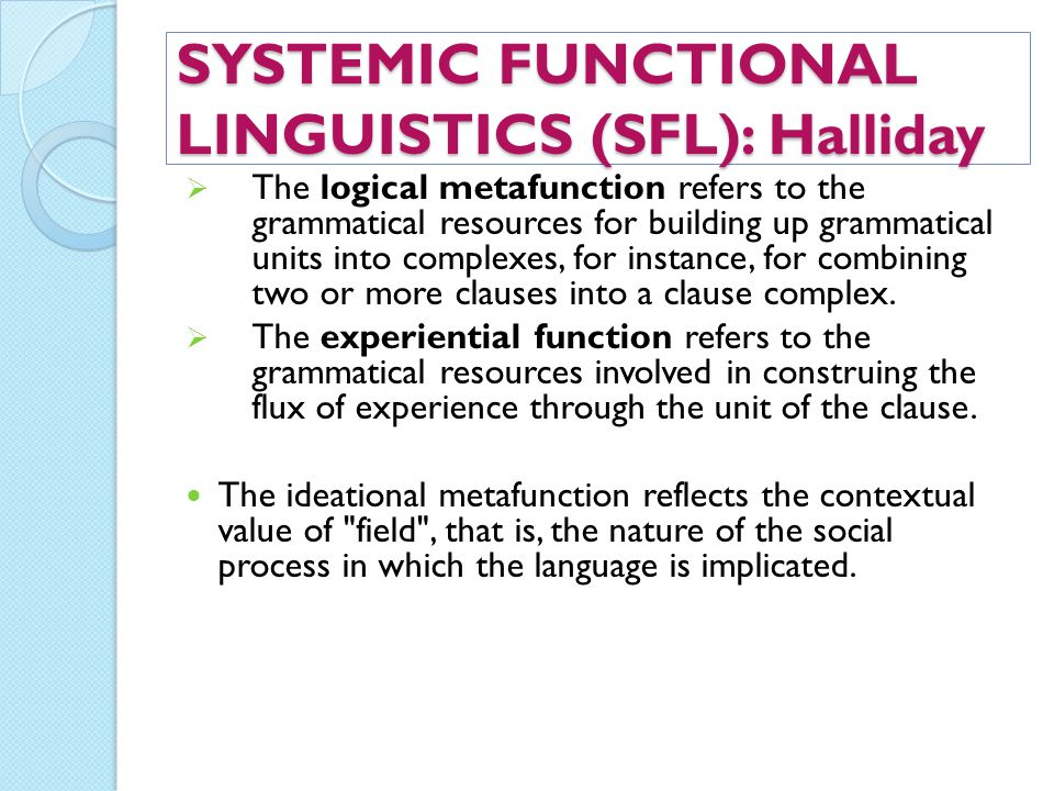 SYSTEMIC FUNCTIONAL LINGUISTICS (SFL): Halliday