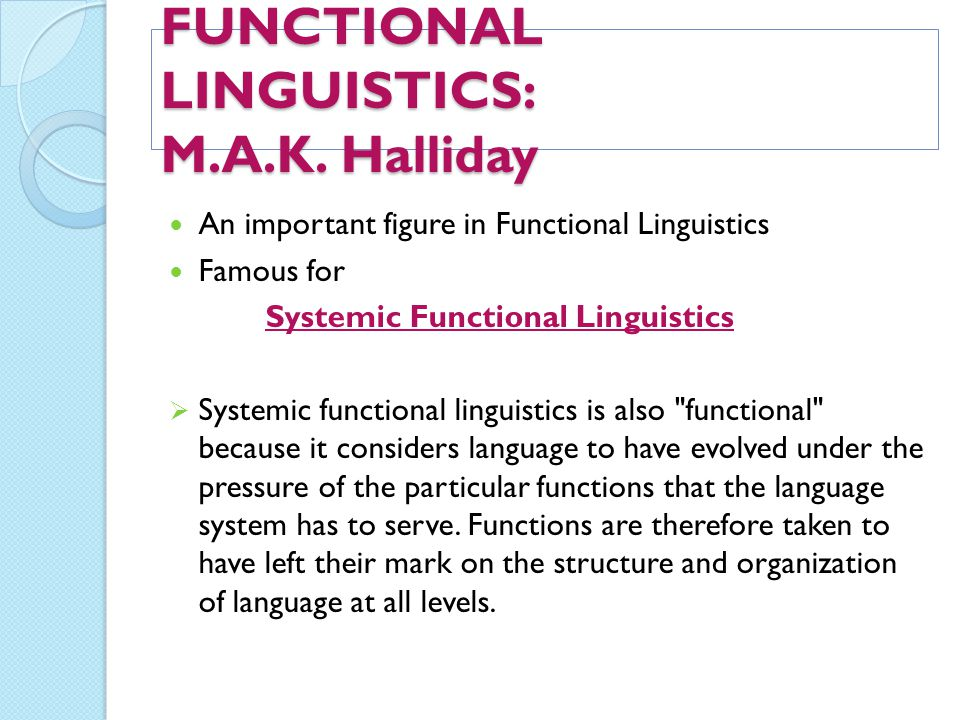 FUNCTIONAL LINGUISTICS: M.A.K. Halliday