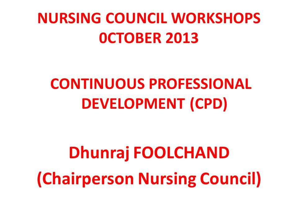 NURSING COUNCIL WORKSHOPS 0CTOBER 2013