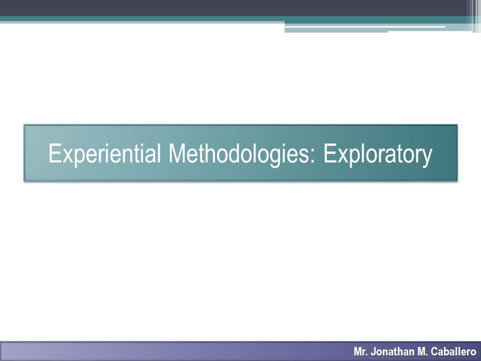 Experiential Methodologies: Exploratory