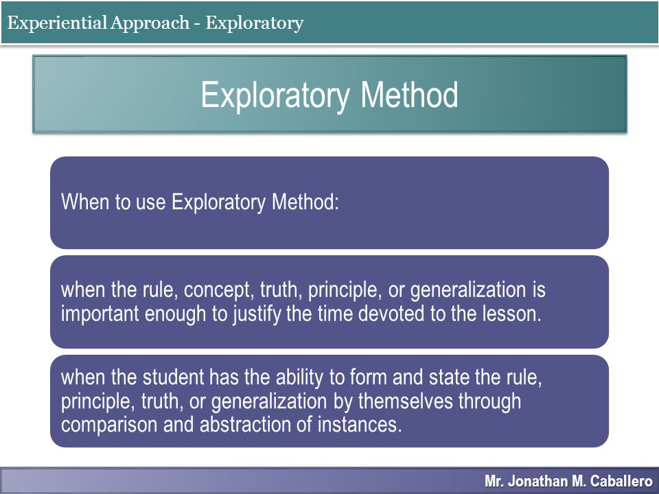 Exploratory Method Experiential Approach - Exploratory