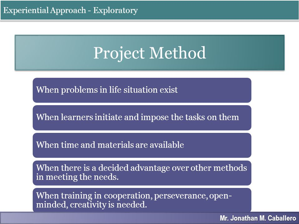 When to use Project Method