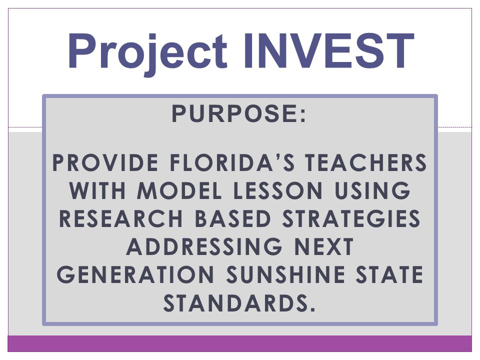 Project INVEST Purpose: