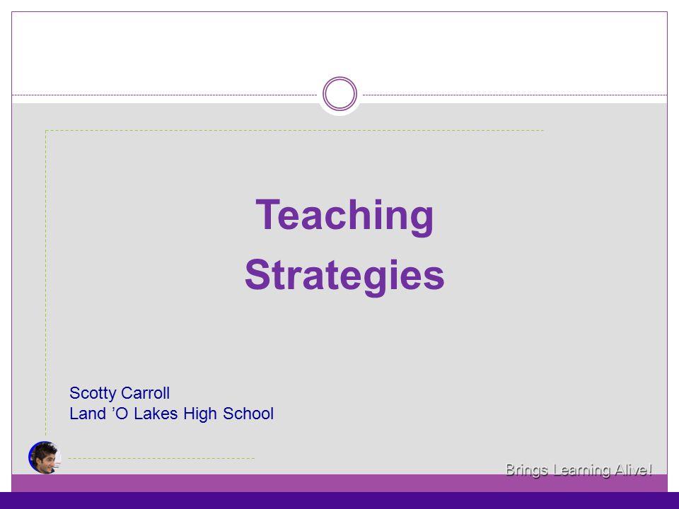 Teaching Strategies Scotty Carroll Land 'O Lakes High School