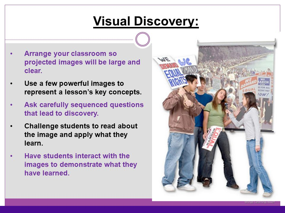 Visual Discovery: Arrange your classroom so projected images will be large and clear.