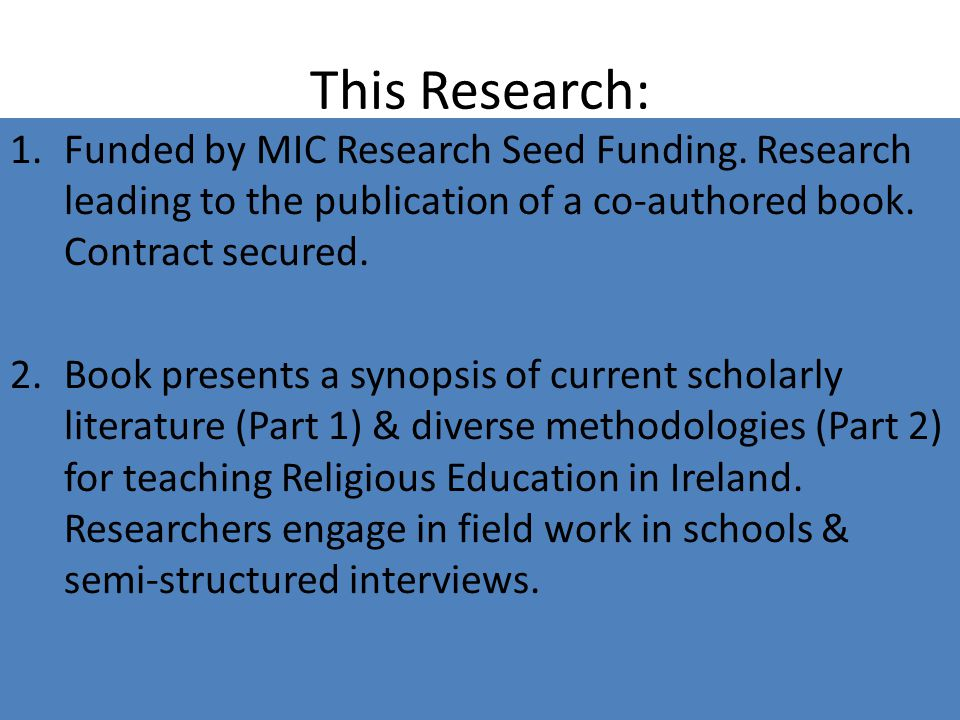 This Research: Funded by MIC Research Seed Funding. Research leading to the publication of a co-authored book. Contract secured.