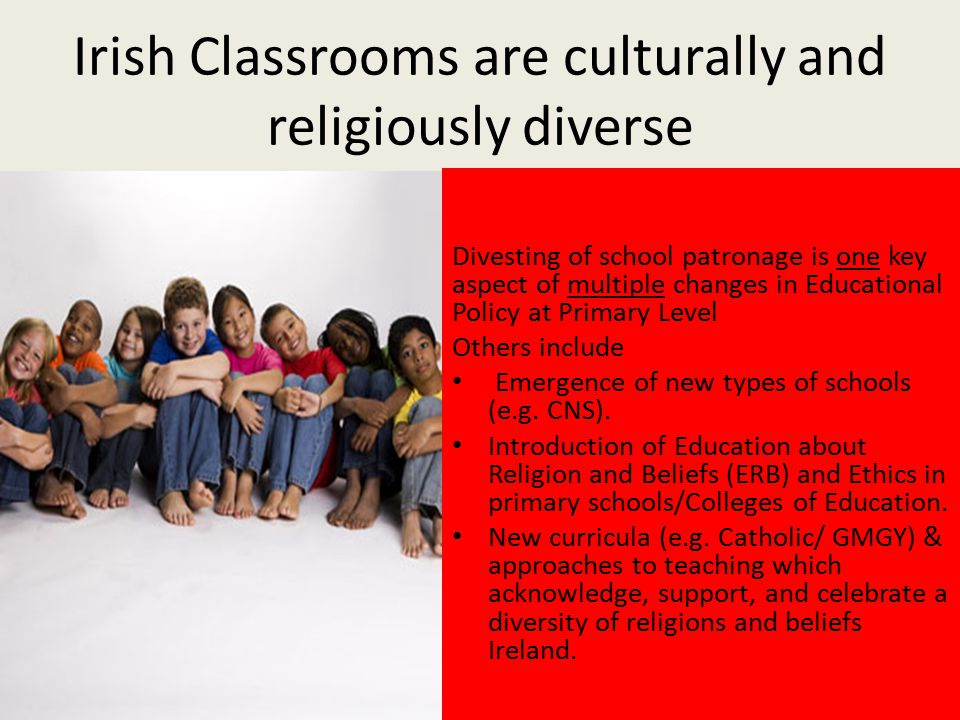 Irish Classrooms are culturally and religiously diverse
