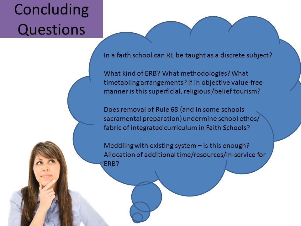 Concluding Questions In a faith school can RE be taught as a discrete subject