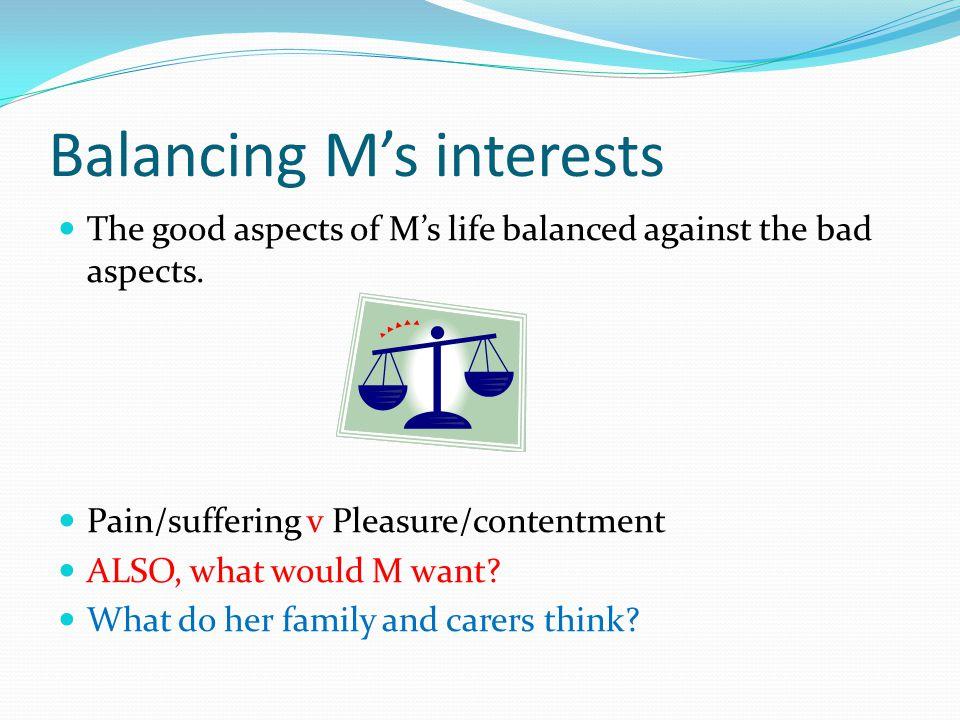 Balancing M's interests