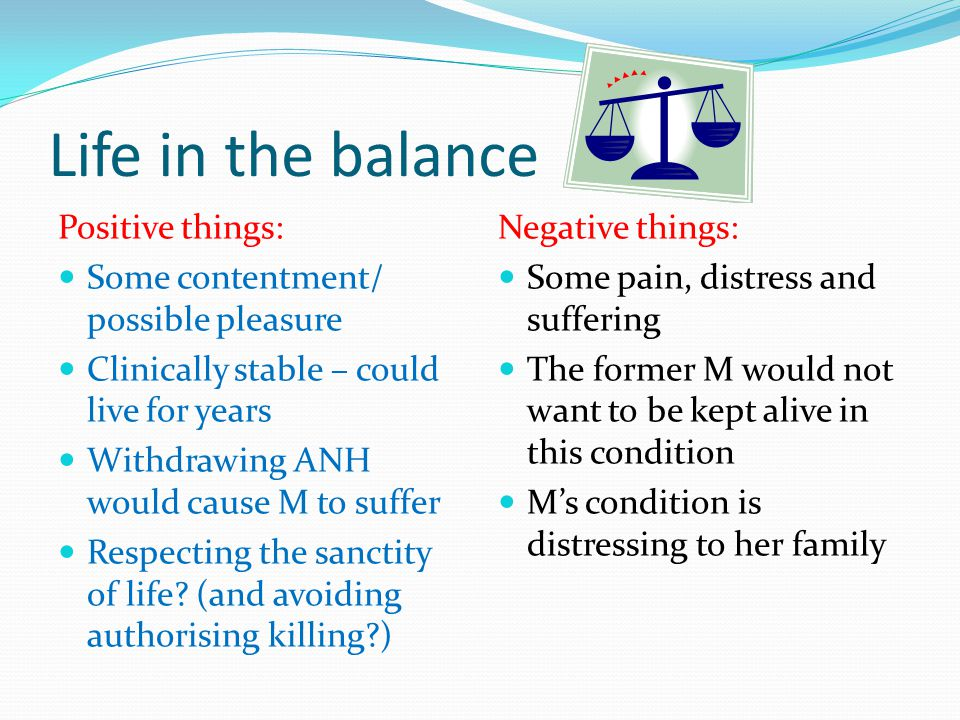 Life in the balance Positive things: