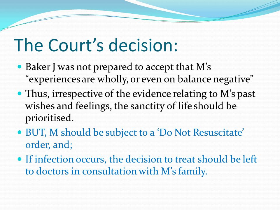 The Court's decision: Baker J was not prepared to accept that M's experiences are wholly, or even on balance negative