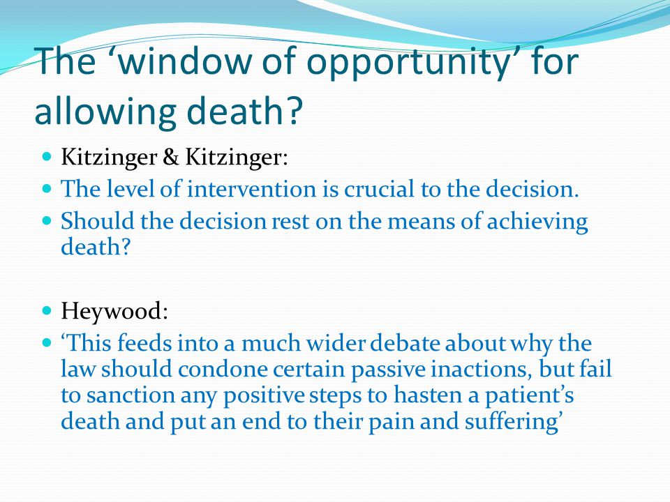 The 'window of opportunity' for allowing death