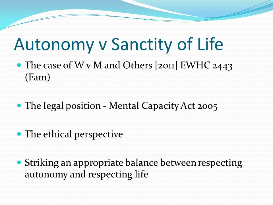 Autonomy v Sanctity of Life