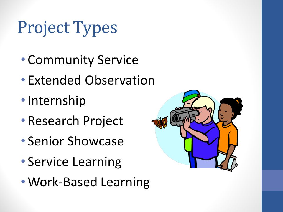 Project Types Community Service Extended Observation Internship