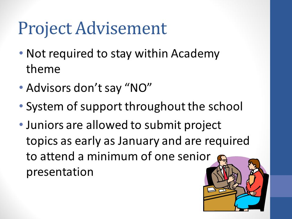 Project Advisement Not required to stay within Academy theme