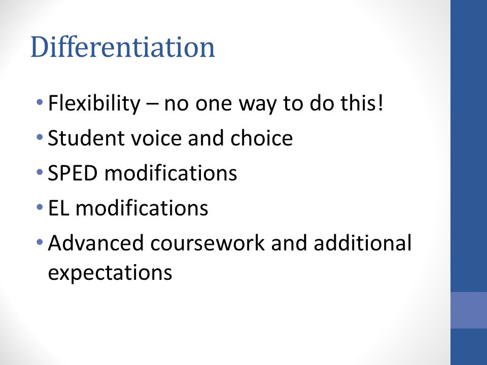 Differentiation Flexibility – no one way to do this!