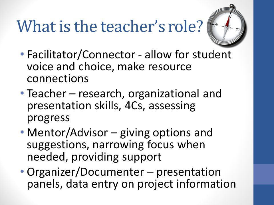 What is the teacher's role