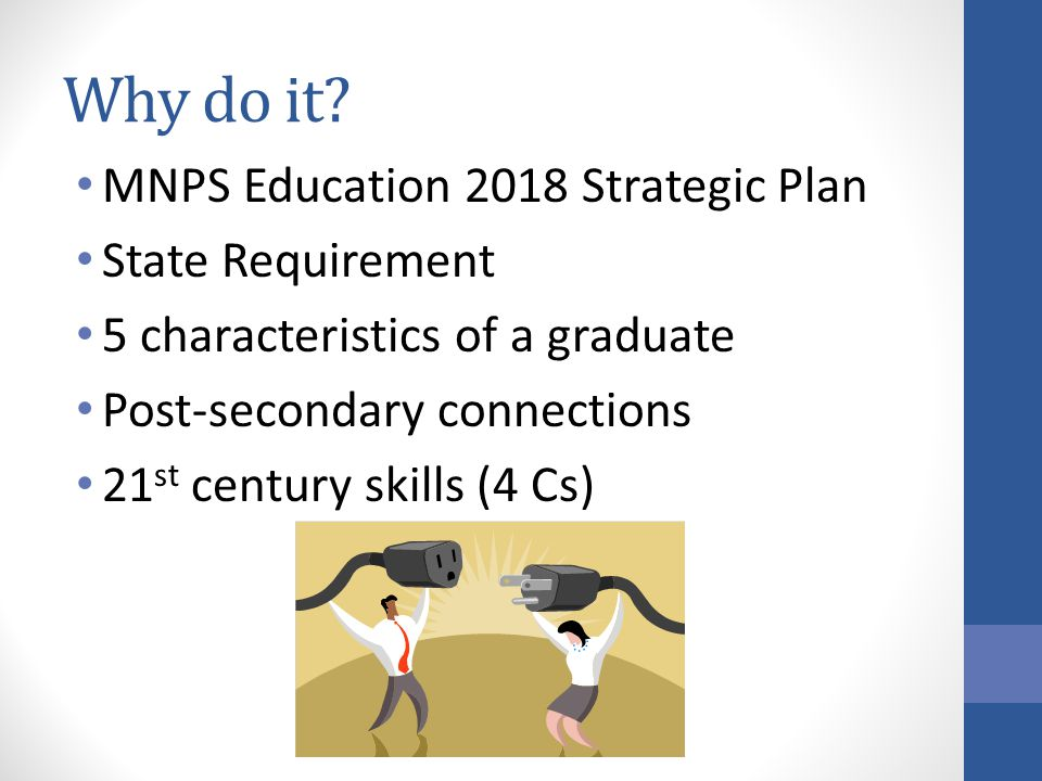 Why do it MNPS Education 2018 Strategic Plan State Requirement