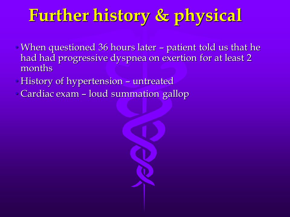 Further history & physical