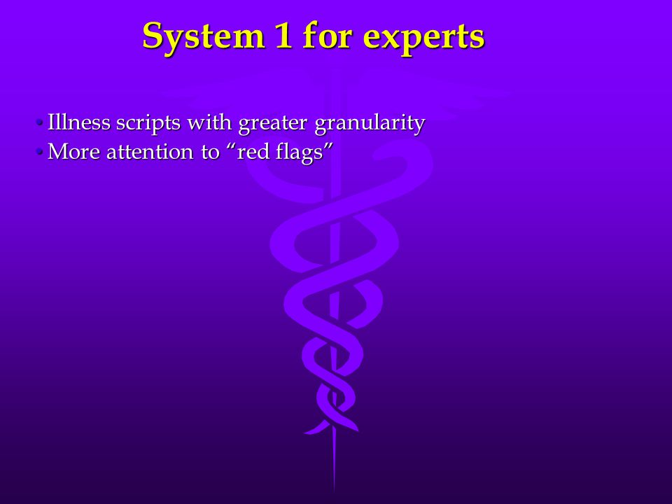 System 1 for experts Illness scripts with greater granularity