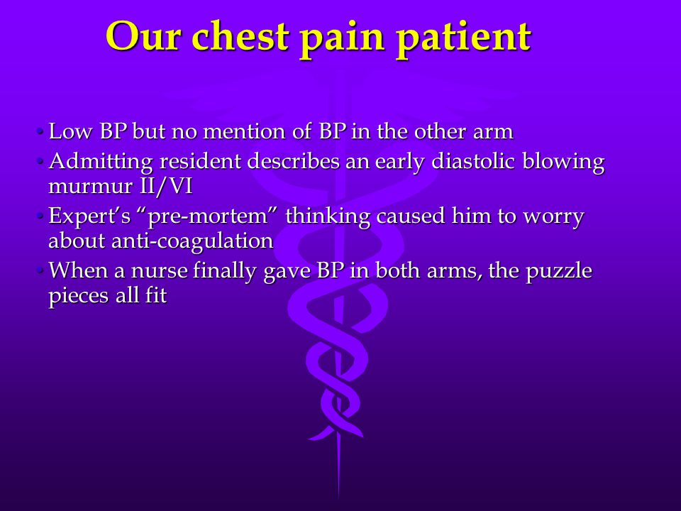 Our chest pain patient Low BP but no mention of BP in the other arm