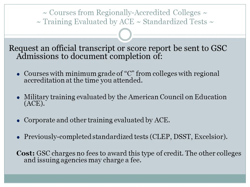 ~ Courses from Regionally-Accredited Colleges ~ ~ Training Evaluated by ACE ~ Standardized Tests ~
