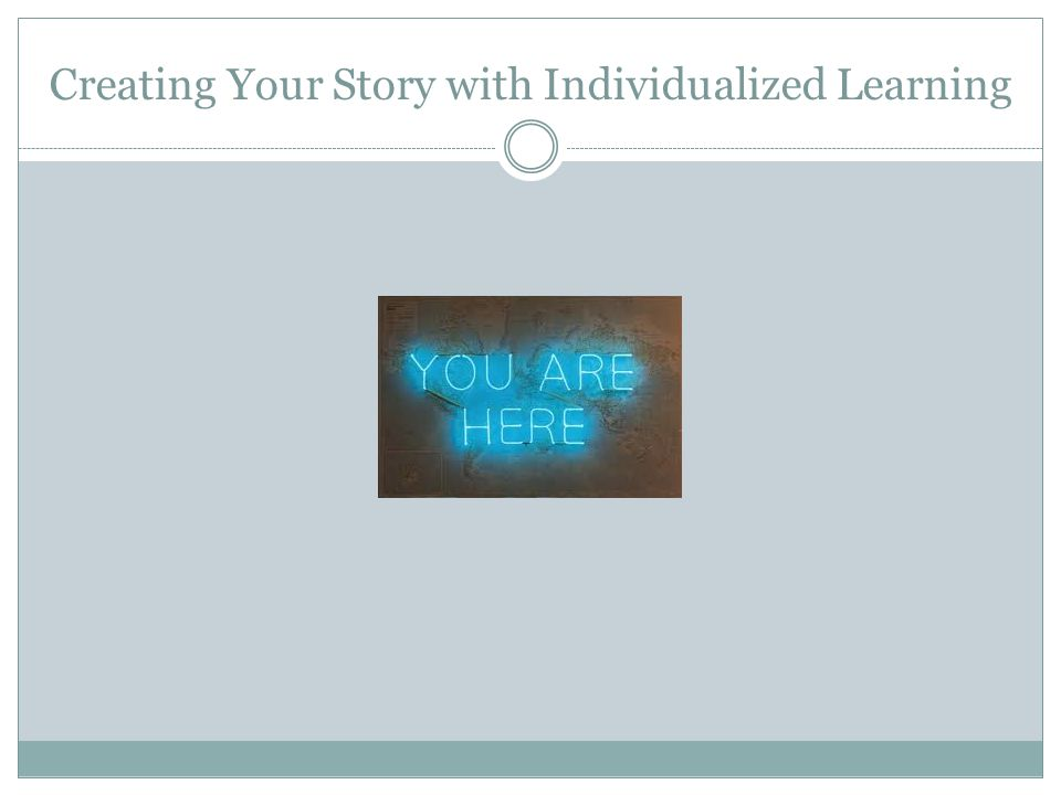 Creating Your Story with Individualized Learning